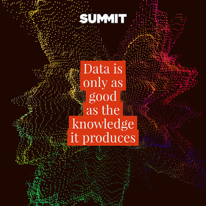 Data is only as good as the knowledge it produces