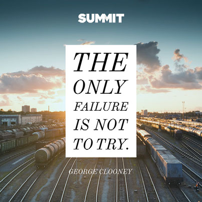 The only failure is not to try.